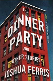 The Dinner Party - Joshua Ferris