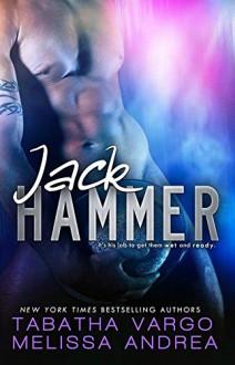 Jack Hammer - Tabatha Vargo,Melissa Andrea,Romantic Book Affairs