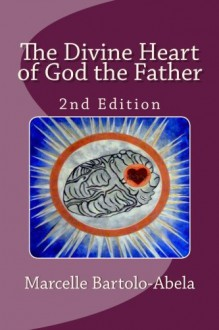 The Divine Heart of God the Father - Marcelle Bartolo-Abela
