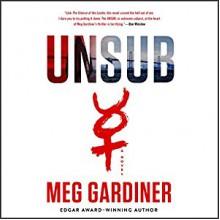 UNSUB: A Novel - Meg Gardiner, Hillary Huber