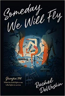 Someday We Will Fly - Rachel Dewoskin