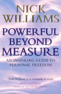 Powerful Beyond Measure - Nick Williams