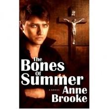 The Bones of Summer (Maloney's Law, #2) - Anne Brooke
