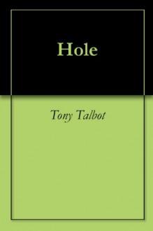Hole - Tony Talbot