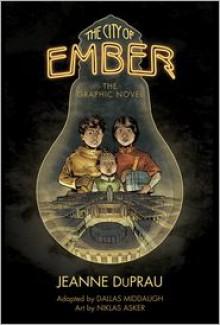 The City of Ember: The Graphic Novel - Dallas Middaugh,Niklas Asker,Jeanne DuPrau