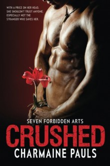 Crushed (Seven Forbidden Arts) - Charmaine Pauls