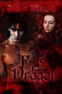 The Fate of Her Dragon (Dragon Guard Series Book 10) - Julia Mills, Linda Boulanger, Lisa Miller