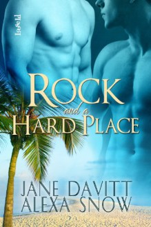 Rock and a Hard Place - Jane Davitt, Alexa Snow