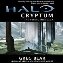 Halo: Cryptum: Book One of the Forerunner Saga - Greg Bear, Holter Graham, Macmillan Audio