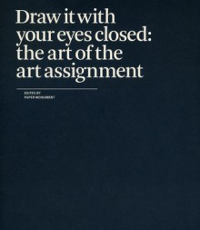 Draw It with Your Eyes Closed: The Art of the Art Assignment - Project Projects