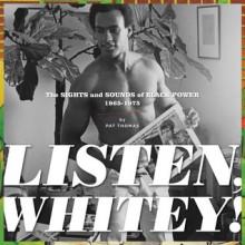 Listen, Whitey!: The Sounds of Black Power, 1965-1975 - Pat Thomas