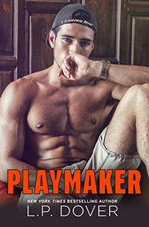 Playmaker: A Breakaway Novel - L.P. Dover