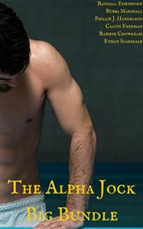The Alpha Jock Big Bundle: Gay Jock Erotica (The Best of the All-Strong League Book 7) - Randall Eisenhorn, Bubba Marshall, Phillip J. Handelson, Calvin Freeman, Ramesh Chowkram, Ethan Scarsdale