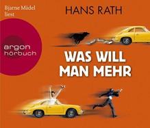 Was will man mehr - Hans Rath, Bjarne Mädel