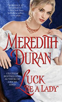 Luck Be a Lady (Rules for the Reckless) - Meredith Duran
