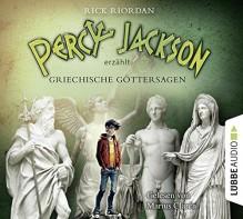 Percy Jackson erzählt: Griechische Göttersagen - Rick Riordan, Sebastian Danysz, Marius Clarén