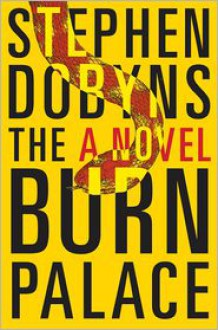 The Burn Palace - Stephen Dobyns