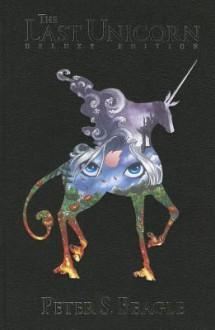 Last Unicorn: The Deluxe Edition - Peter S. Beagle, Renae De Liz, Peter B. Gillis