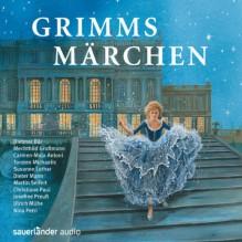 Grimms Märchen - Christiane Paul, Charlotte Dematons, Ulrich Mühe, Dieter Mann, Nina Petri, Susanne Lothar, Mechthild Großmann, Josefine Preuß, Martin Seifert