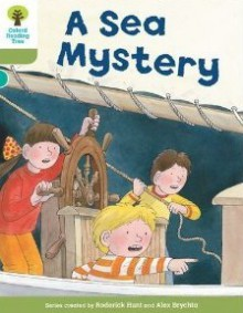 A Sea Mystery (Oxford Reading Tree, Stage 7, More Stories B) - Roderick Hunt, Alex Brychta