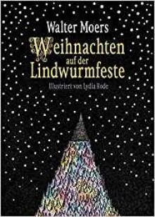Weihnachten auf der Lindwurmfeste: oder: Warum ich Hamoulimepp hasse - Walter Moers,Walter Moers,Lydia Rode