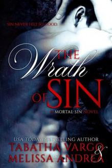 The Wrath of Sin - Tabatha Vargo, Melissa Andrea