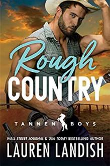 Rough Country (Tannen Boys #3) - Lauren Landish