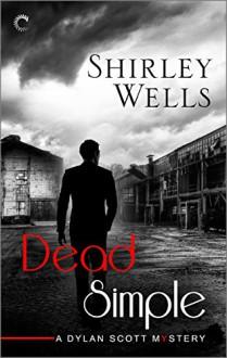 Dead Simple (A Dylan Scott Mystery) - Shirley Wells