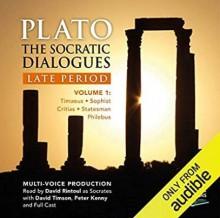 The Socratic Dialogues: Late Period, Volume 1: Timaeus, Critias, Sophist, Statesman, Philebus - Plato,Benjamin Jowett,Full Cast,David Timson,David Rintoul,Peter Kenny