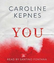 By Caroline Kepnes You (Unabridged) [Audio CD] - Caroline Kepnes