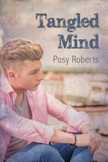 Tangled Mind - Posy Roberts