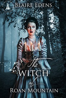 The Witch of Roan Mountain: The Witching Hour Collection - Blaire Edens