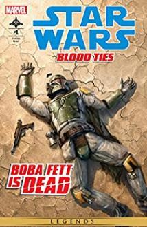 Star Wars: Blood Ties - Boba Fett is Dead (2012) #1 (of 4) - Barbara Taylor Bradford,Chris Scalf,David Palumbo-Liu