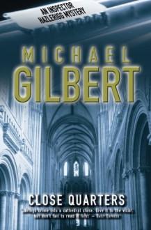 Close Quarters (Inspector Hazlerigg) - Michael Gilbert