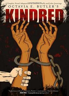 Kindred: A Graphic Novel Adaptation - Damian Duffy,John Jennings,Octavia E. Butler