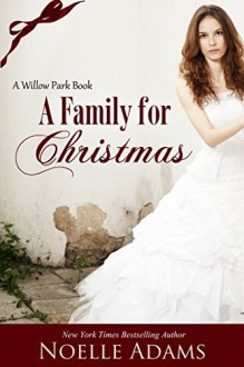 A Family for Christmas (Willow Park Book 3) - Noelle Adams