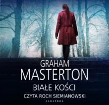Białe kości - Graham Masterton,Piotr Kuś,Piotr W. Cholewa