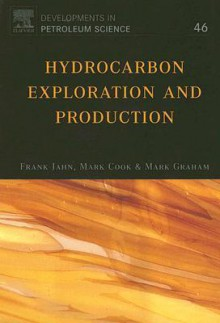 Hydrocarbon Exploration and Production - Mark Graham, Frank Jahn, Mark Cook, Jahn Frank