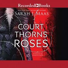 A Court of Thorns and Roses - Sarah J. Maas,Jennifer Ikeda