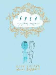 Fred - wymyślony przyjaciel - Eoin Colfer, Oliver Jeffers, Beata Hrycak