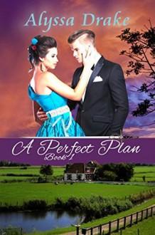 A Perfect Plan - Alyssa Drake
