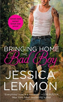 Bringing Home the Bad Boy - Jessica Lemmon