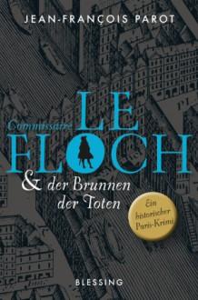 Commissaire Le Floch und Der Brunnen der Toten - Jean-François Parot