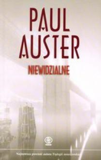 Niewidzialne - Paul Auster