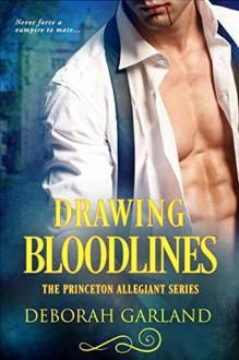 Drawing Bloodlines (The Princeton Allegiant #1) - Deborah Garland