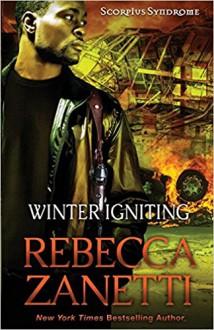 Winter Igniting (Scorpius Syndrome) (Volume 5) - Rebecca Zanetti