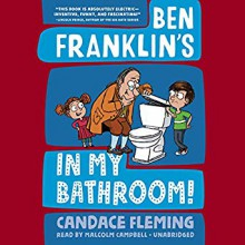 Ben Franklin's in My Bathroom! (History Pals) - Mark Fearing,Candace Fleming,Malcom Campbell