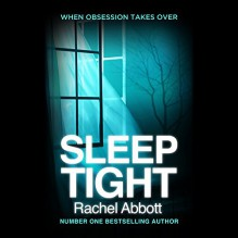 Sleep Tight - Rachel Abbott, Melody Grove, Andrew Wincott