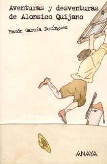 Aventuras y Desventuras de Alonsico Quijano - Ramón García Domínguez, Federico Delicado Gallego