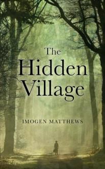 The Hidden Village - Imogen Matthews